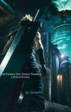 Final Fantasy One Shots/x readers/lemons/story by TaeTaeYk