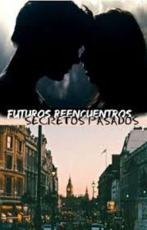 Futuros reencuentros, secretos pasados by Natellacrema