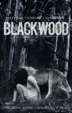 Blackwood   by Zayn3EVER