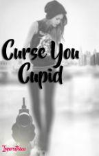 Curse You Cupid by ImperatrixX