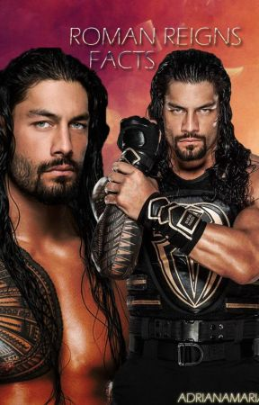 Roman Reigns // FACTS // by AdrianaMariaXx