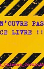 N'OUVRE PAS CE LIVRE !! by _Frisktale