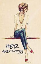 her anecdotes by nostalgiia