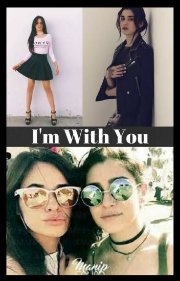 I'm With You - Camren