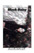 Black Daisy  || jungri.  by backtodark