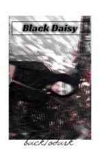 Black Daisy  || jungri.  by backtodark