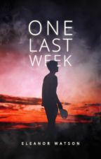 One Last Week. by glitterRosesxx