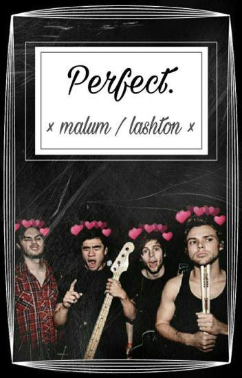 Perfect. × malum / lashton ×