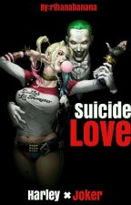 "suicide love ""the Joker y tu"" by rihanabanana"