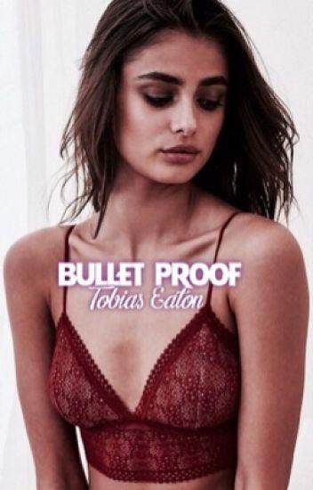 Bullet Proof || Tobias Eaton Divergent