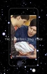 The Valentines Day Video {COMPLETED} by -Melanielovesyou-