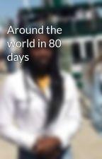 Around the world in 80 days by raveyjane