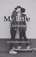 """My little universe""(Wattys2017) by ceciliadannunzio"