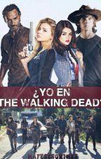 ¿Yo en The Walking Dead? by mafesesgrimes