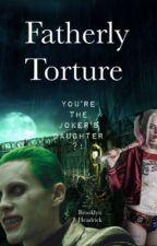 Fatherly Torture by harleyandjoker59