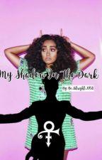 My Shadow In The Dark by NyNyMalik