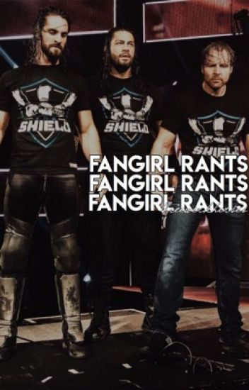 Fangirl Rants ♔ WWE