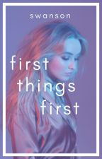 First Things First (#Wattys2017) by serpentin3