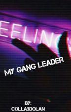 My Gang Leader |G.D| by CollabDolan