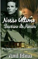 Nosso Último Inverno de Amor by Ami_ideas