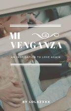 Mi Venganza by Lolazxxx