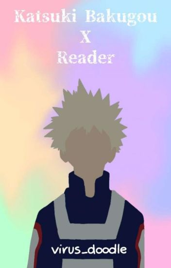 Katsuki Bakugou X Reader (One-Shots)