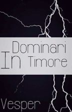 Dominari in Timore (BrOhm) by Unholy-Bacon