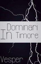 Dominari in Timore (BrOhm) by Unholy-Bacon