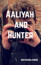 Aaliyah and Hunter(Hunter Rowland fanfiction) #Wattys2016 by huntarowland01