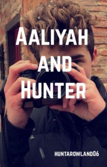 Aaliyah and Hunter(Hunter Rowland fanfiction) #Wattys2016