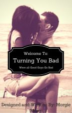 Turning You Bad by KittyLilliesMommy