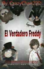 El Verdadero Freddy #FNAFHS(Pausada) by CrazyChan222