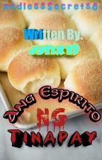 Ang Espirito Sa Tinapay ( Completed ) by jynx19