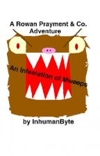 An Infestation of Mweeps: A Rowan Prayment & Co. Adventure by InhumanByte