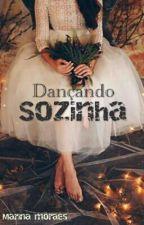 Dançando Sozinha by Marina_Moraes