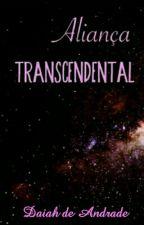 Aliança Transcendental  by DaiahOliveira
