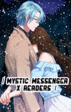 Mystic Messenger x readers  by Yukine_Cappuccino