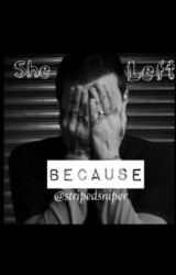 She Left Because... (Frank Iero) by bloodinfections