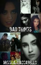 Bad Things (Camren) by MissKarlaCCabello
