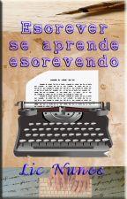 Escrever se aprende escrevendo by LicNunes