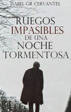Ruegos impasibles de una Noche Tormentosa © by IsabelGrCervantes