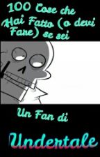 100 Cose Che Hai Fatto Se Sei Un Fan Di Undertale by Myself_my_BestFriend