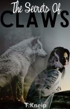 The Secrets Of Claws by TKneip