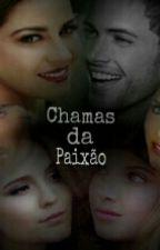 Chamas Da Paixão by CamileLevyrroni