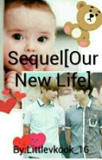 Sequel [Our New Life/taekook] by Littlevkook_16
