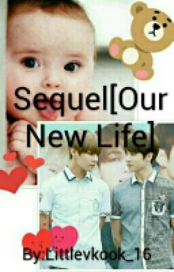 Sequel [Our New Life/taekook]