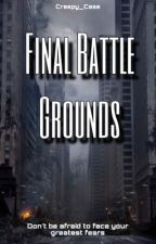 Final Battle Grounds by Creepy_Case