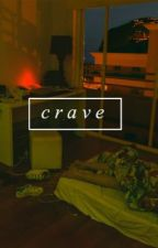 crave - [joshler] // book two by dunhere