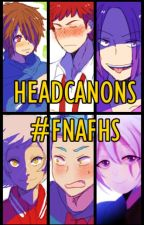 Headcanons FNAFHS - Ships and Funny by naomi1755