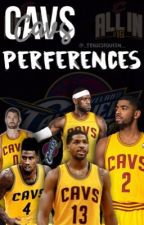 Cavs Preferences by _TrillestQueen_